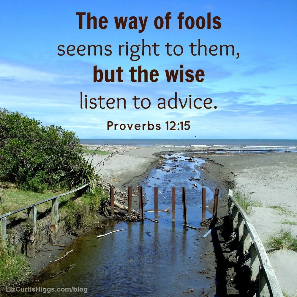 """#48 """"It's humbling to seek advice, to raise our hands, to admit we need help. Yet that's what God calls smart."""" http://www.lizcurtishiggs.com/2014/01/your-50-favorite-proverbs-48-no-fooling/"""