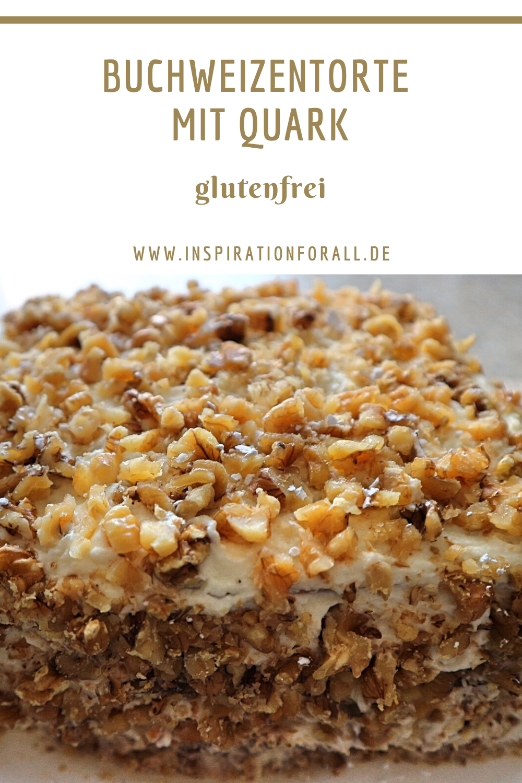 Buchweizentorte Einfaches Rezept Fur Leckeren Glutenfreien Kuchen Rezept Buchweizen Torte Lecker Und Glutenfreier Kuchen