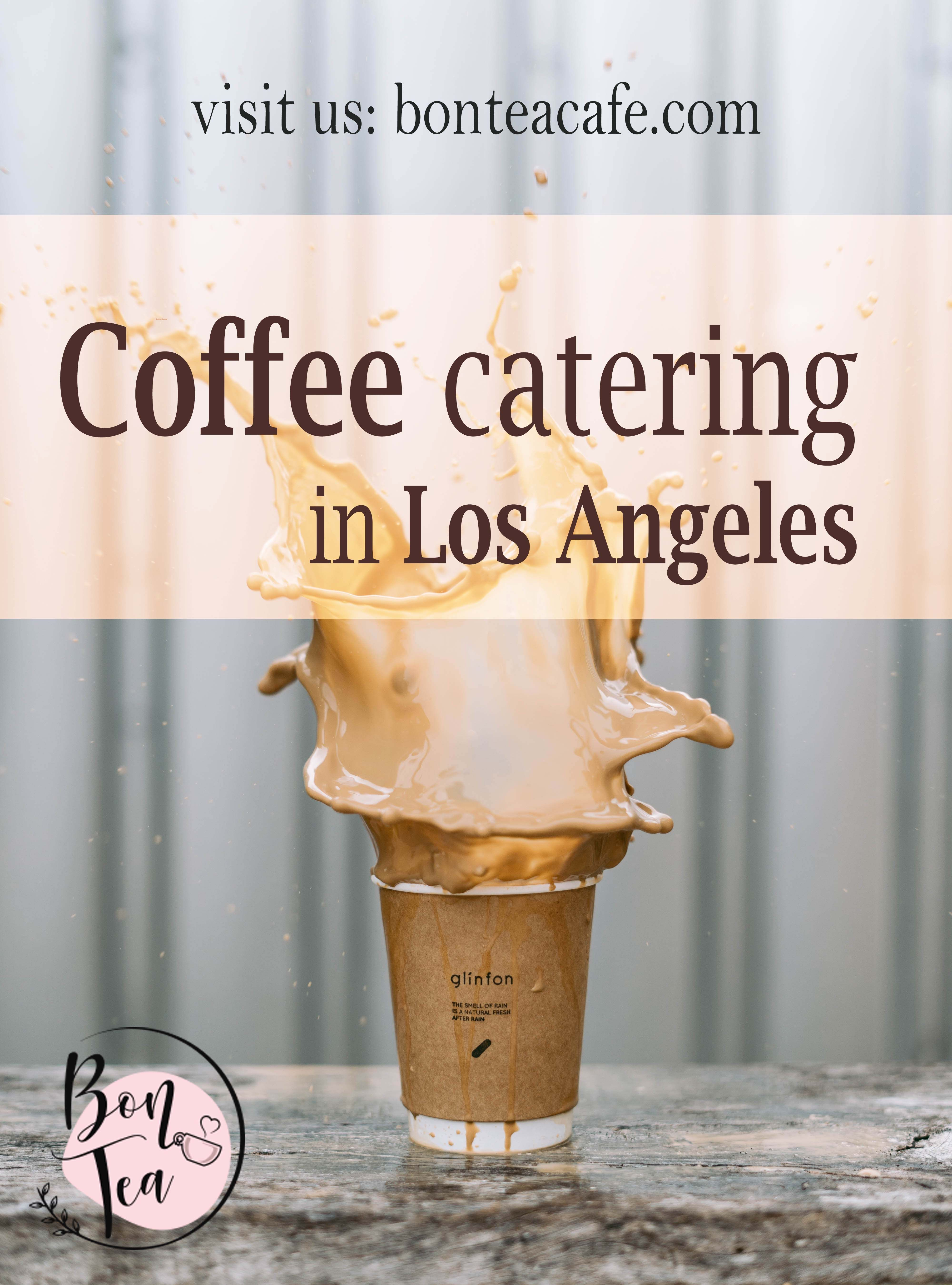 Are You Looking For Coffee Catering In Los Angeles Tea Shop Coffee Catering
