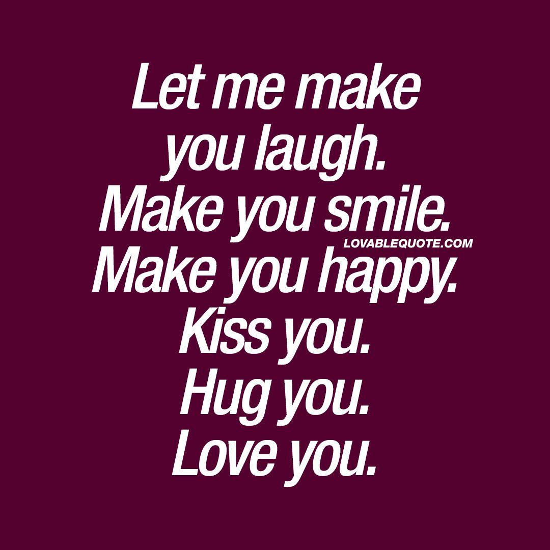 Let Me Make You Laugh Make You Smile Make You Happy Love U 4life