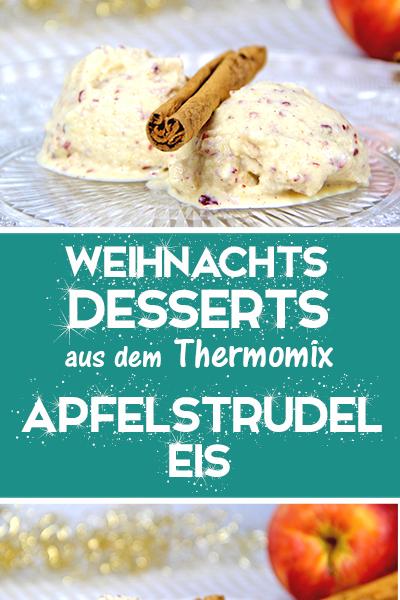 Apfelstrudeleis ohne Eismaschine. Einfaches Rezept aus dem Thermomix und super Weihnachtsdessert. #dessertweihnachten