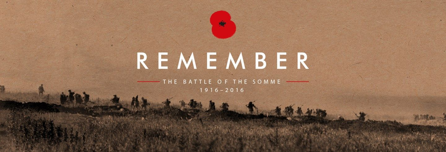 Battle of the Somme Centenary The Royal British Legion