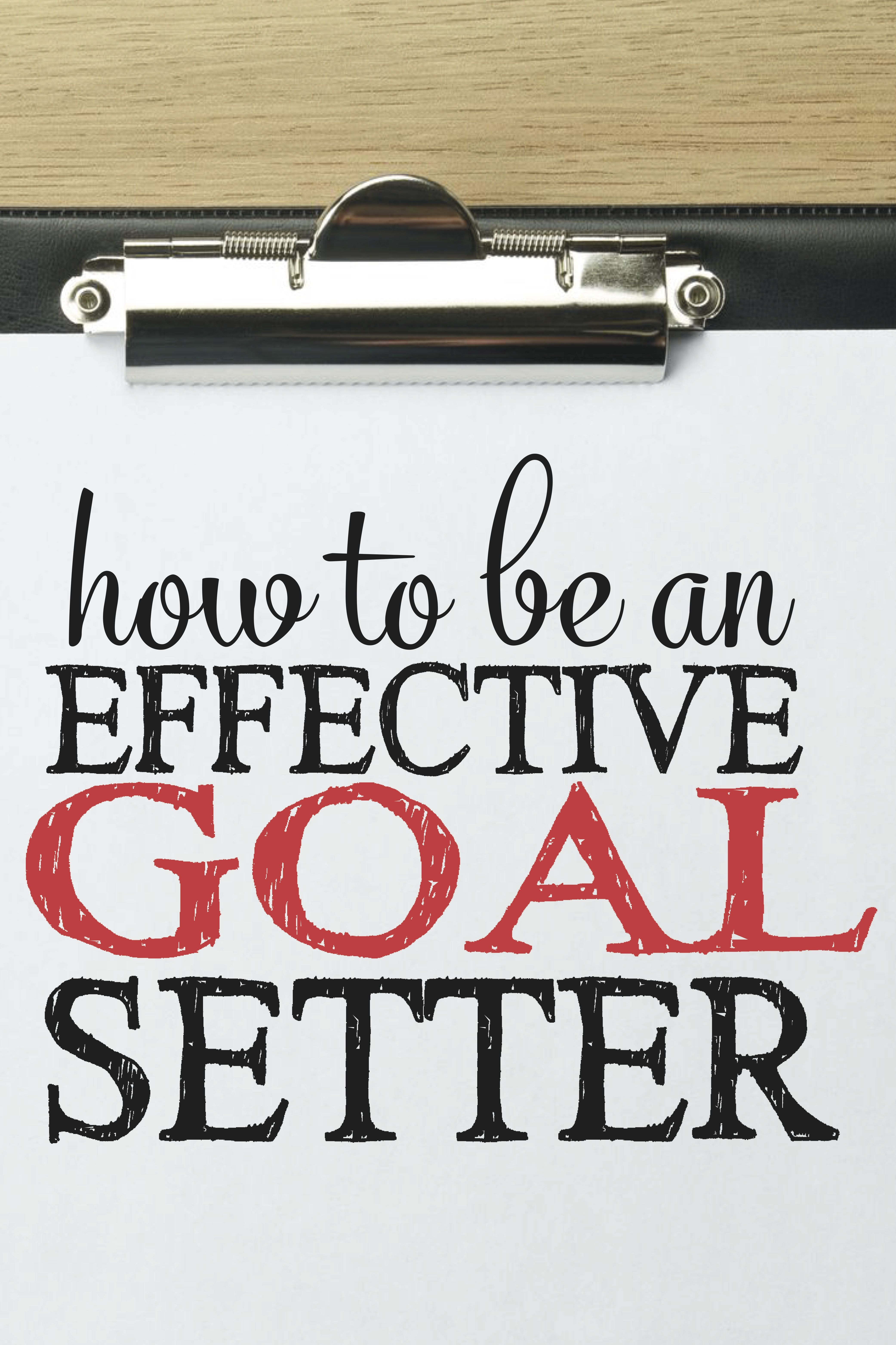 How To Be An Effective Goal Setter