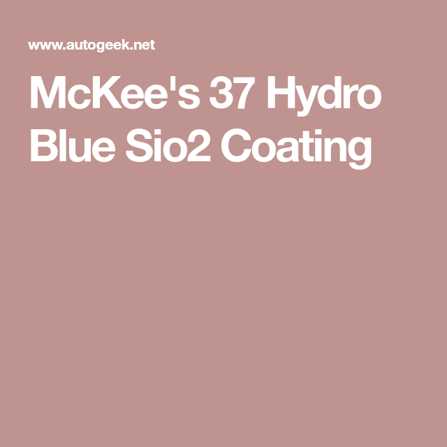 Mckee S 37 Hydro Blue Sio2 Coating Hydro Blue Quick Detailer