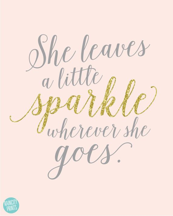 She Leaves A Little Sparkle Wherever She Goes Nursery Wall Etsy In 2020 Sparkle Quotes Glitter Quotes Inspirational Quotes