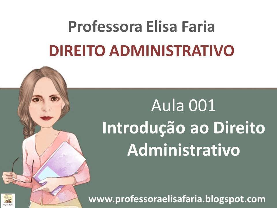 AULA 001 - DIREITO ADMINISTRATIVO - Introdução