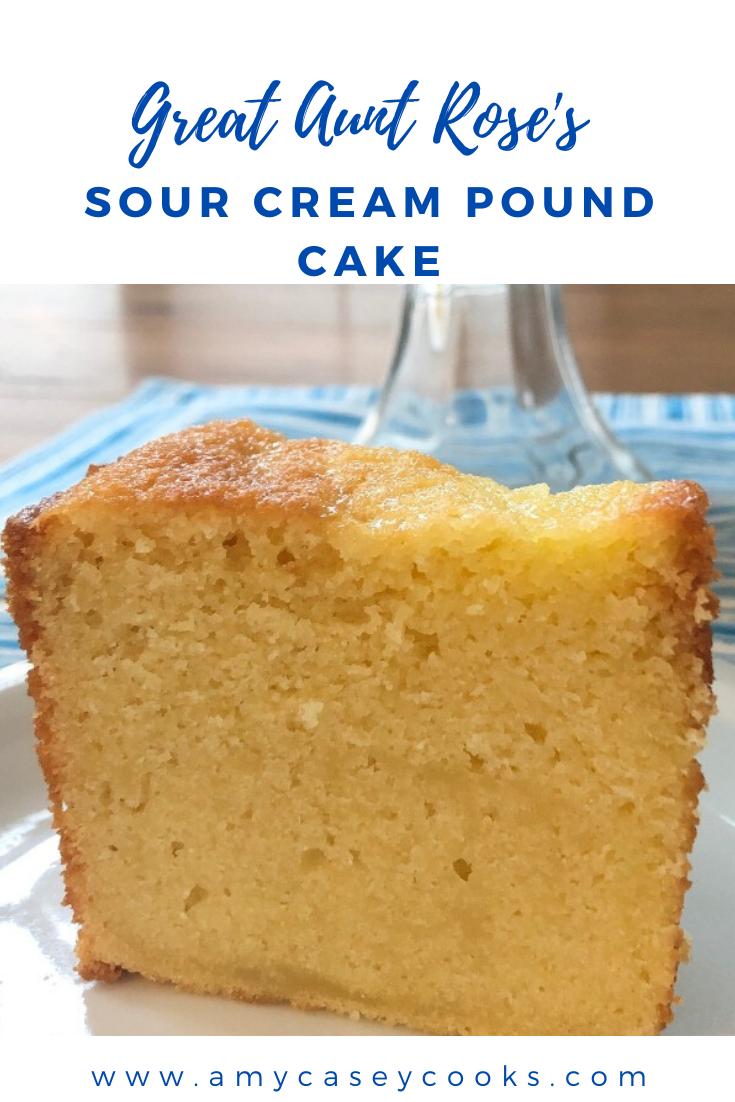 Great Aunt Rose S Sour Cream Pound Cake Recipe Recipe In 2020 Sour Cream Pound Cake Delicious Desserts Cake