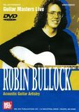 Guitar Masters Live: Robin Bullock - Acoustic Guitar Artistry [DVD] [English] [1998]