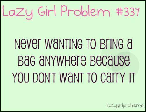 Lazy Girl Problems Lazy Girl Problem Qoutes Found On