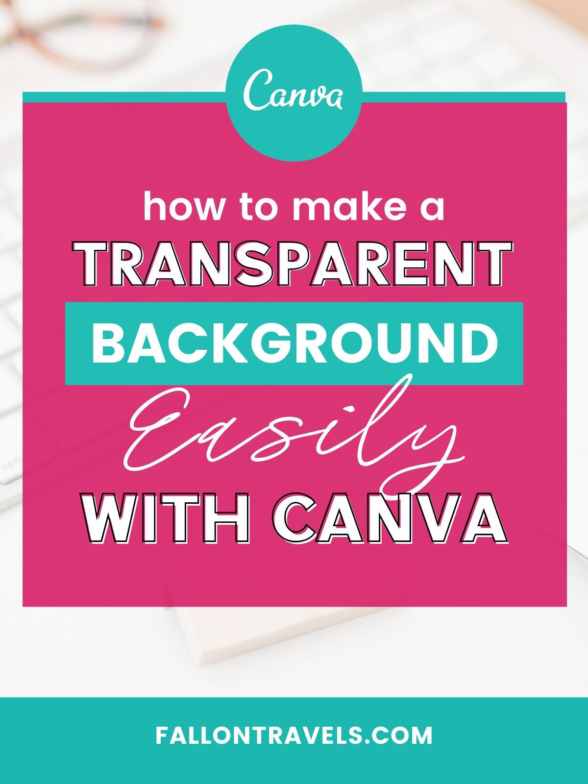 How Do You Make A Background Transparent In Canva ...