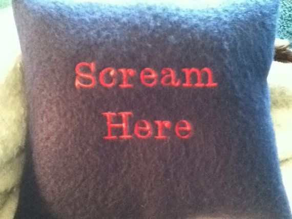 """""""Scream Here"""" Stress Relief Pillow could have a dual purpose .. Stress relief and play time lol"""