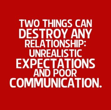 Two Things Can Destroy Any Relationship Unrealistic Expectations And Poor Communication Communication Quotes Communication Relationship Expectation Quotes
