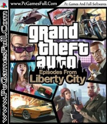 Gta Episode From Liberty City Video Pc Game Highly Compressed