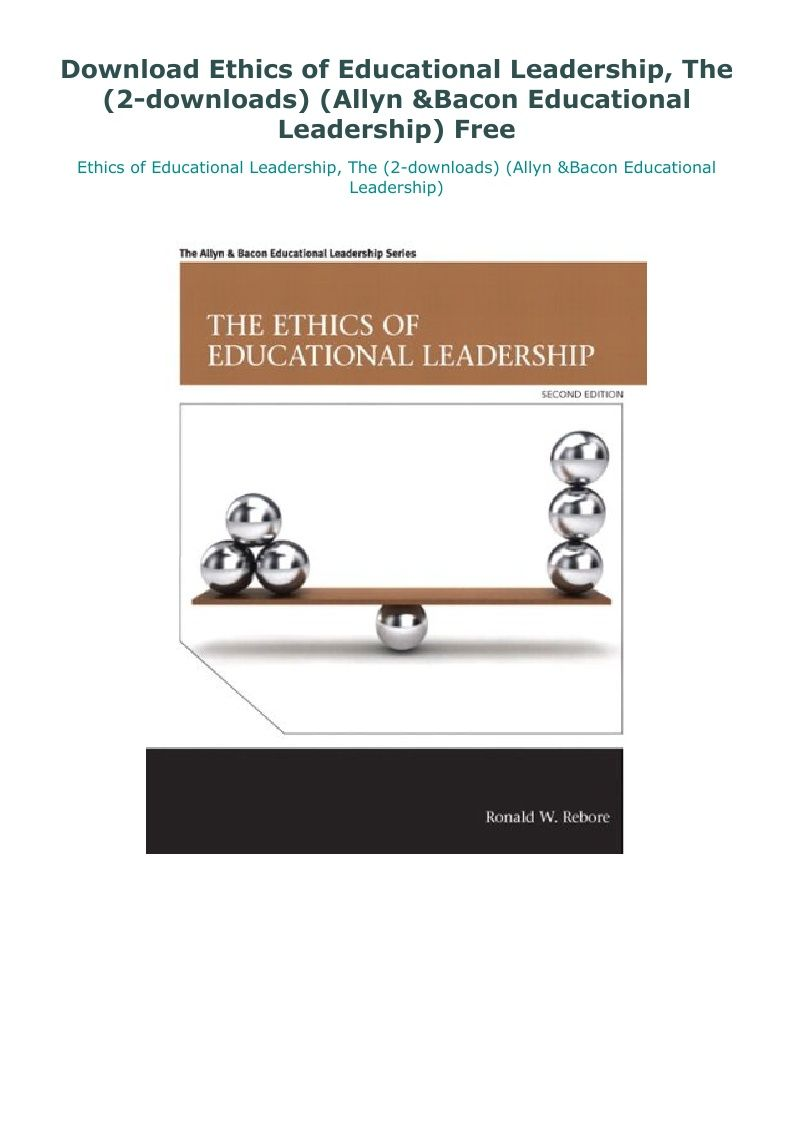 Download Ethics Of Educational Leadership The 2 Downloads Allyn Bacon Educational Leadership Free In 2020 Educational Leadership Leadership Education