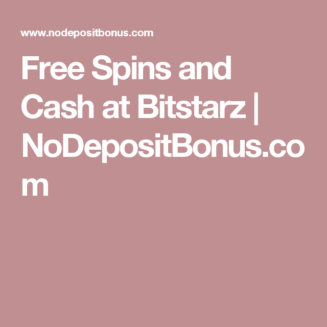 Free Spins And Cash At Bitstarz Spinning Cash Free