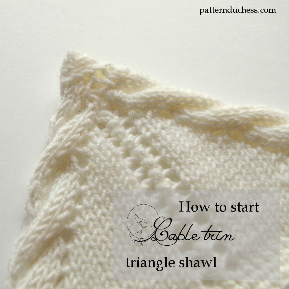 How to start knitting triangle shawl with twisted trim cable edging ...