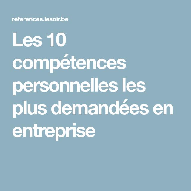 Les 10 Competences Personnelles Les Plus Demandees En Entreprise Entreprise Competences Outil De Travail