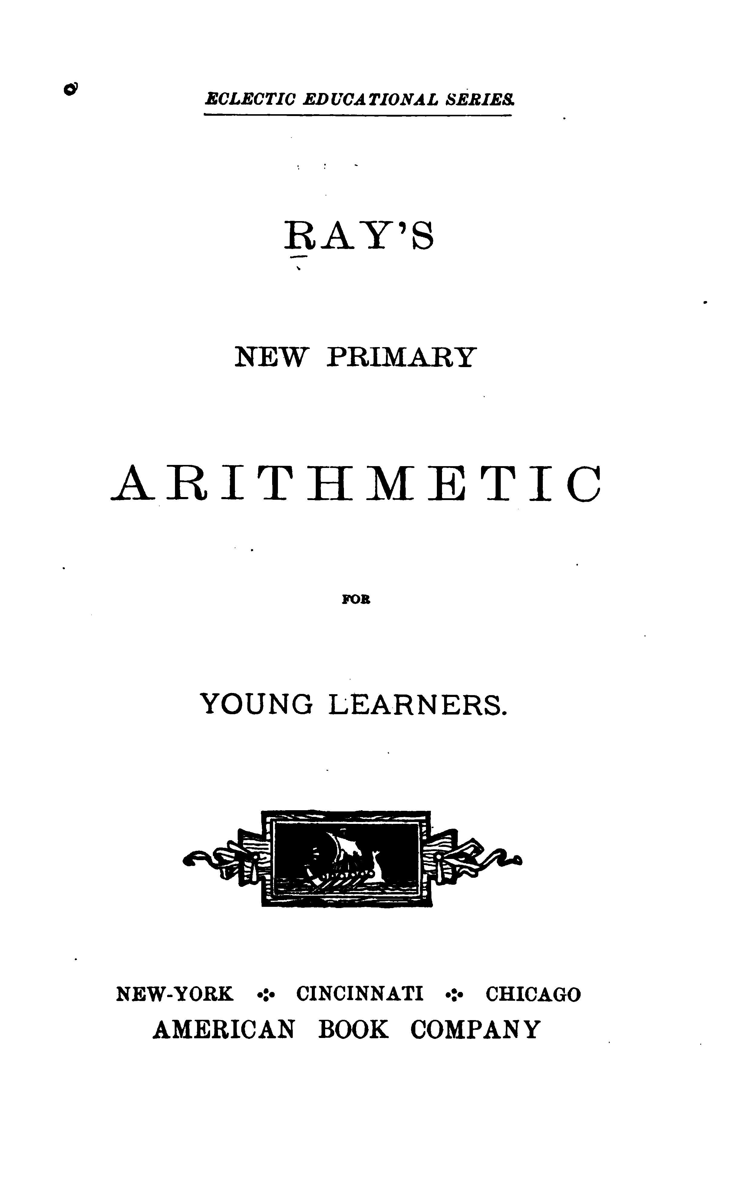 Ray S New Primary Arithmetic For Young Learners