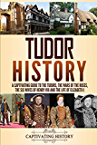 Photo of Tudor History: A Captivating Guide to the Tudors, the Wars of the Roses, the Six…