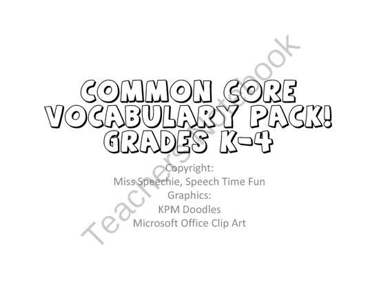 Common Core Vocabulary Pack: Grades K-4 from Speech Time