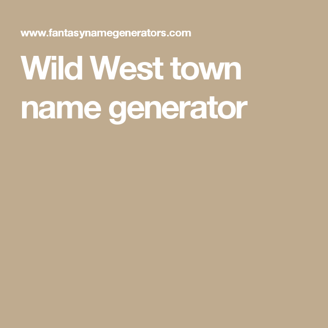 Wild West town name generator | Character Inspiration in