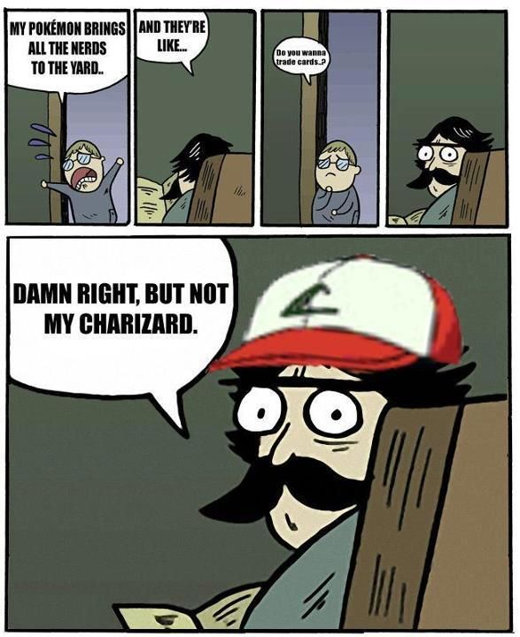 86e78fb1f24c645e6f3a641f35fc8f34 this staring dad meme is for all pokemon fans and nerds in general