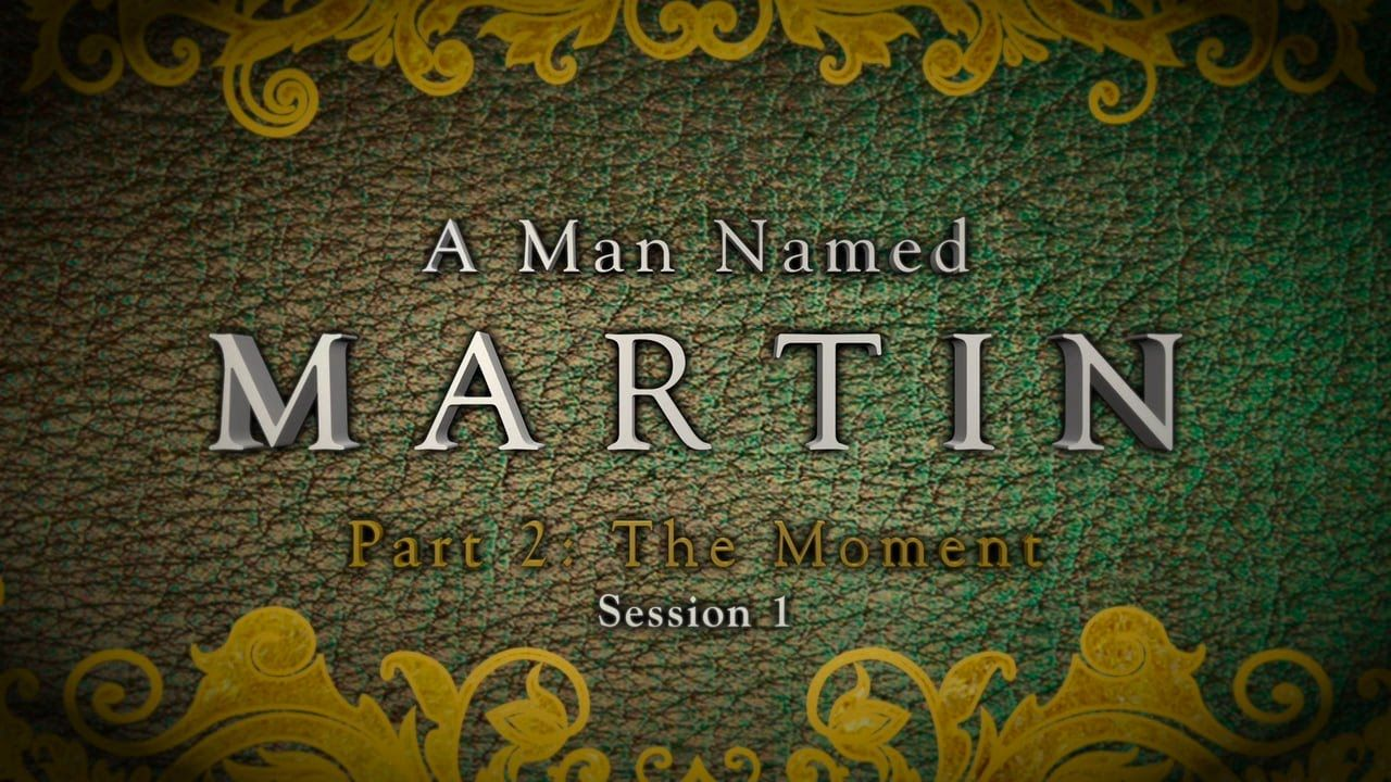 A Man Named Martin - Part 2 Session 1