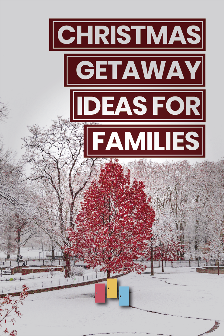 Christmas Getaway Ideas for Families Holiday travel