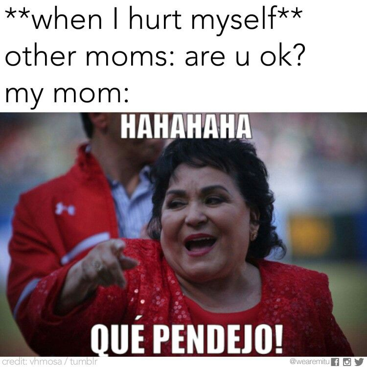 Mexican Mom With Images New Memes Mom Memes Mexican Moms