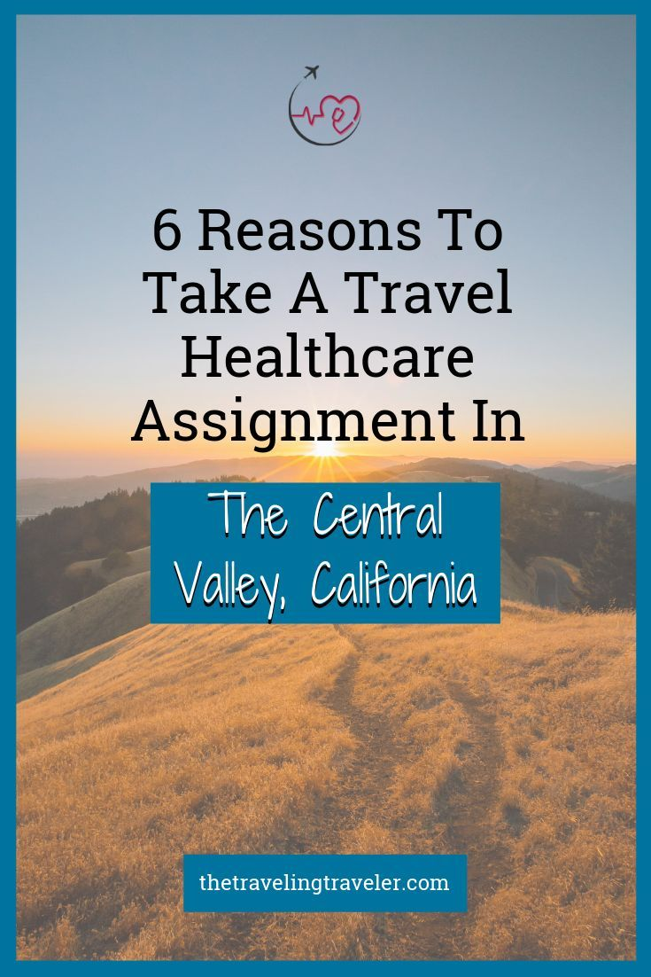 6 reasons to take a travel healthcare assignment in the