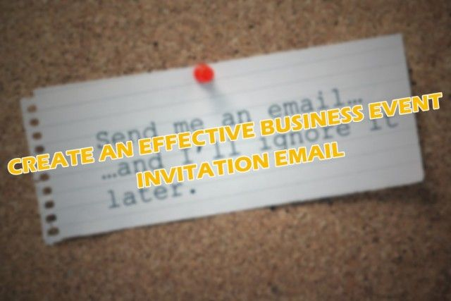 Create an Effective Business Event Invitation Email Create an - business event invitation