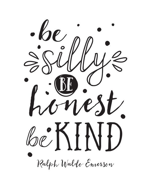 Printable Art Be Silly Be Honest Be Kind Ralph Waldo Emerson