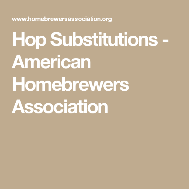 Captain Brew Hops Subsution Chart With Profiles Brewing Tips Home Beer Recipes