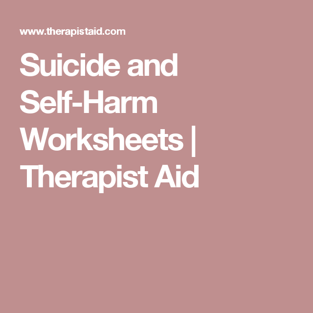 Suicide and SelfHarm Worksheets Therapist Aid – Self Harm Worksheets