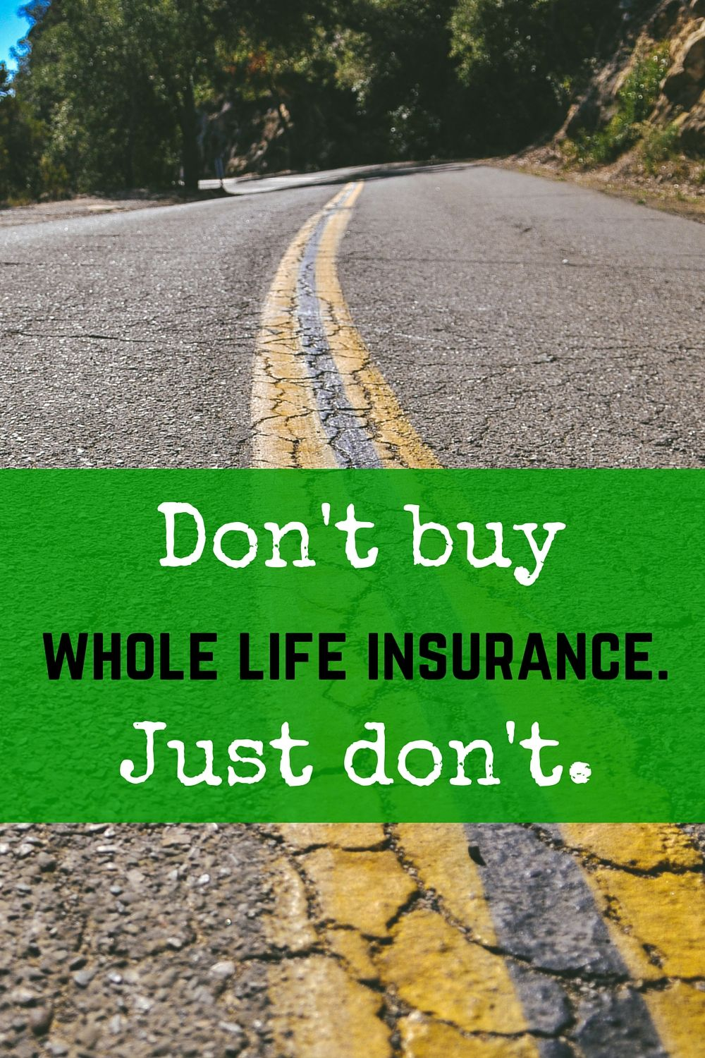 Don't buy whole life insurance. Just don't | Whole life ...