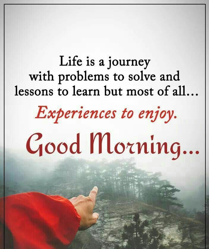 Life is a journey, good morning Good morning wishes