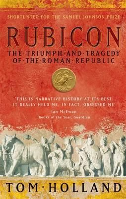 Rubicon The Triumph And Tragedy Of The Roman Republic Roman Republic Rubicon Book Addict