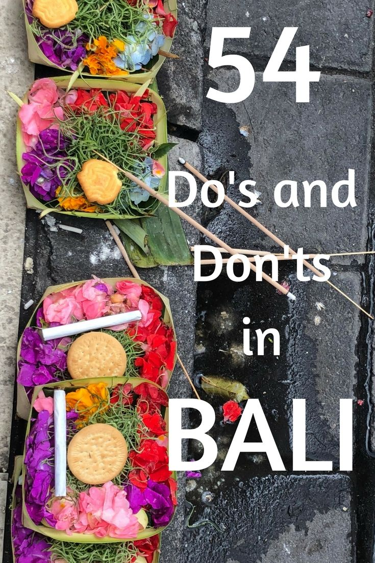 54 Do's and Don'ts When Visiting #bali #travel #indonesia