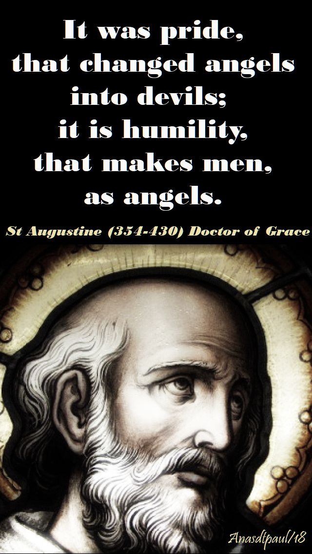 It Was Pride That Changed Angels Into Devils It Is Humility That Makes Men As Angels Mypic Saint Quotes Catholic Catholic Quotes Humility