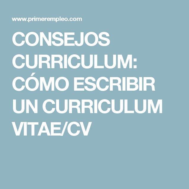 CONSEJOS CURRICULUM: CÓMO ESCRIBIR UN CURRICULUM VITAE/CV ...