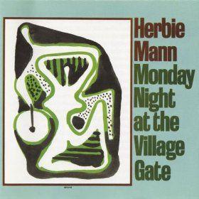 Monday Night At The Village Gate: Herbie Mann.