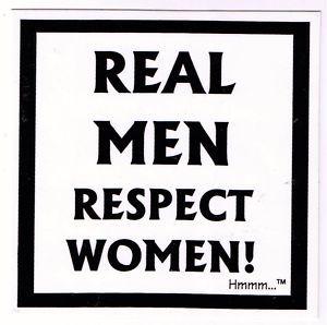 Real Men Respect Women Illustrations For Social Awareness Pinterest