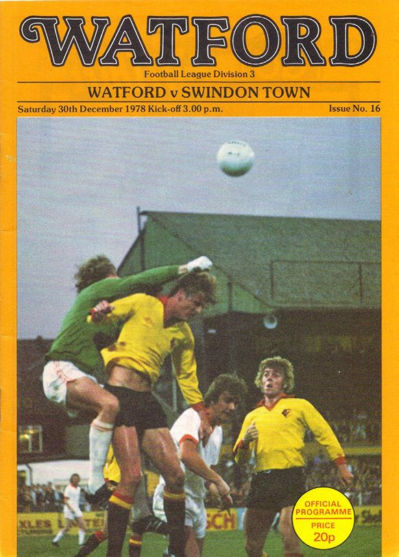 Watford 2 Swindon T 0 in Dec 1978 at Vicarage Road. The