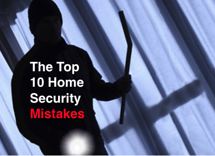 The Top 10 Home Security Mistakes Read this and do not