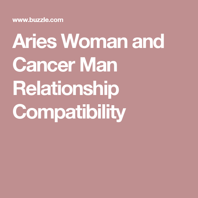Compatibility between aries woman and cancer man