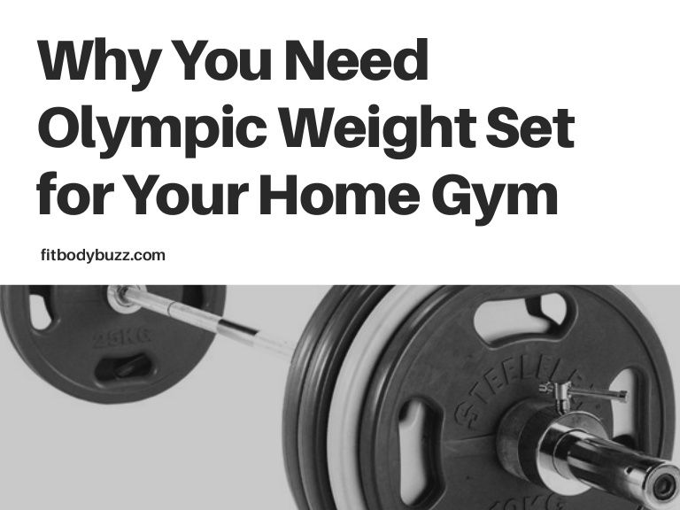 Learn why you should have an olympic weight set if you