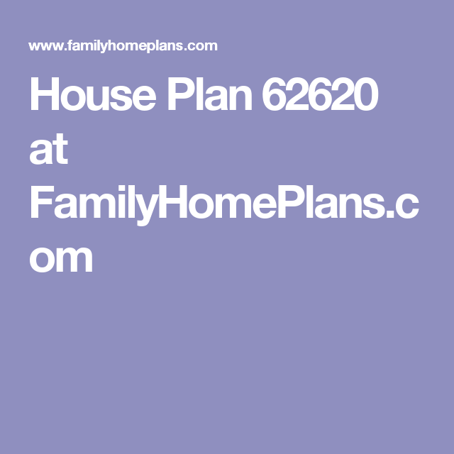 House Plan 62620 at FamilyHomePlans.com