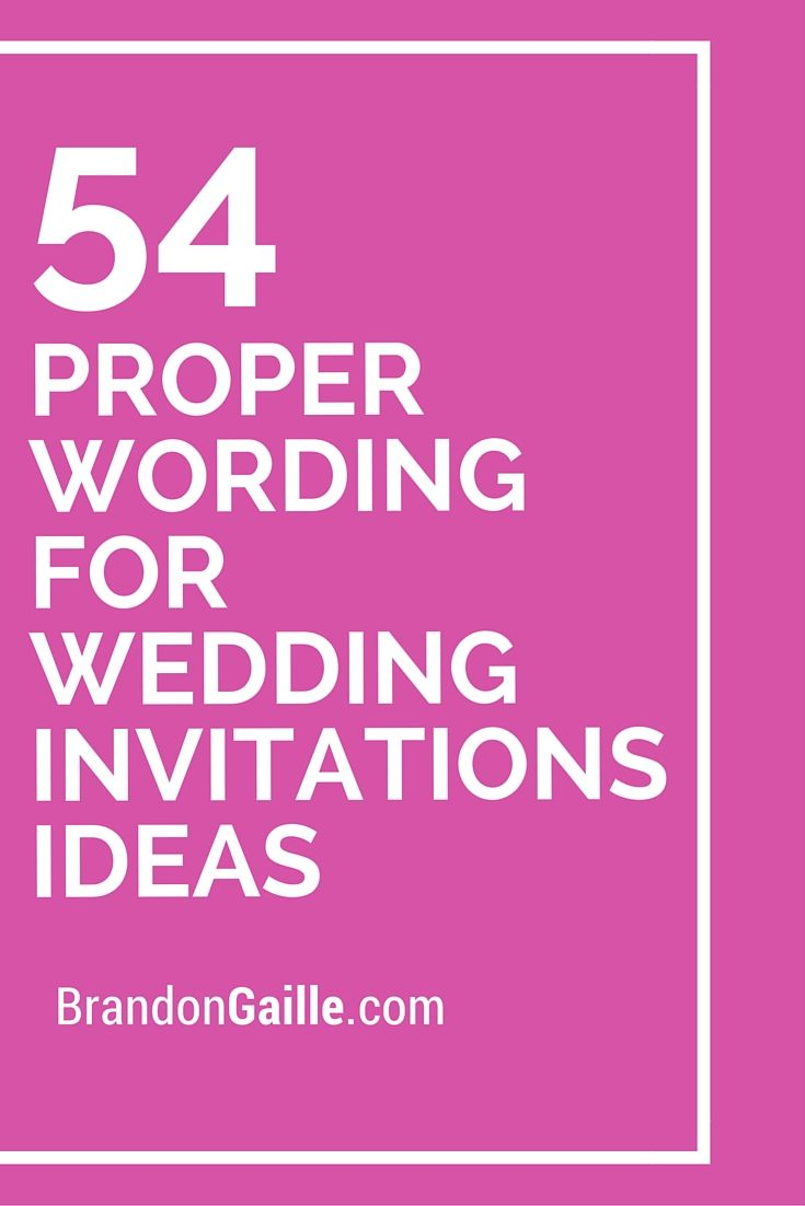 54 Proper Wording For Wedding Invitations Ideas Messages And