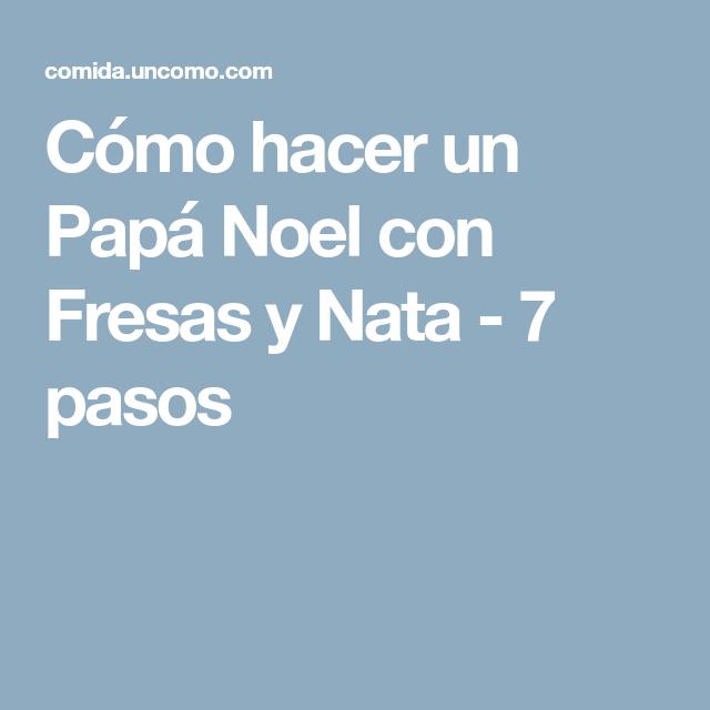 Cómo hacer un Papá Noel con Fresas y Nata - 7 pasos