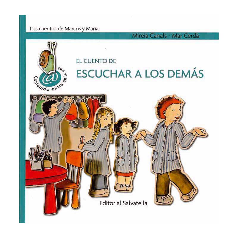 El Cuento De Escuchar A Los Demás Mireia Canals Ilustraciones Mar Cerdà Barcelona Salvatella 2010 Cuentos La Literatura Infantil Libros Recomendados